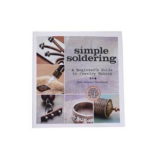 Simple Soldering :a beginners guide to Jewellery Making by Kate Ferrnat Richbourg with DVD