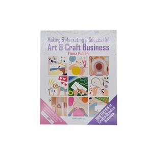 Making & Marketing a Successful Art & Craft Business