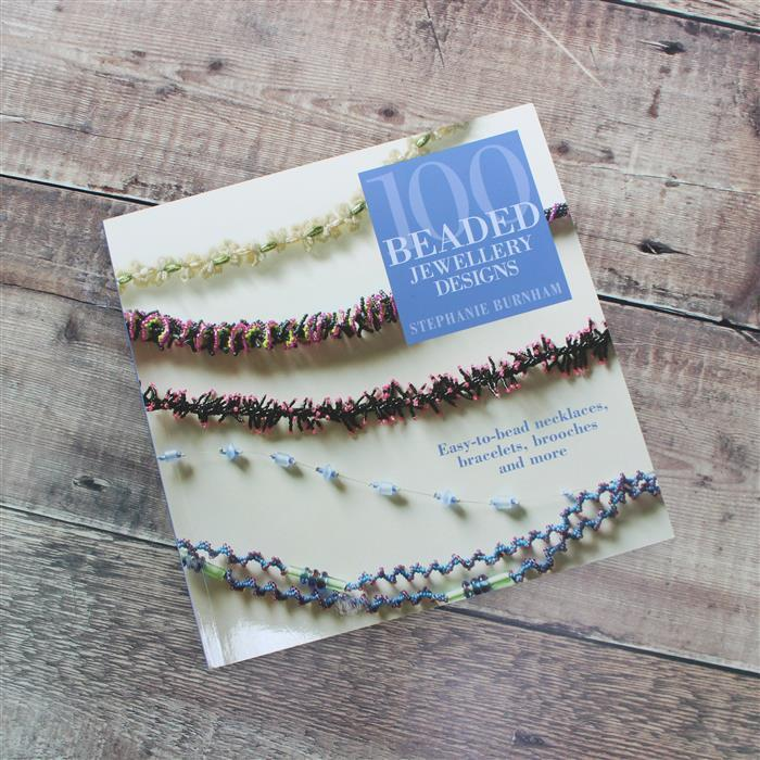 100 Beaded Jewellery Designs: Easy-to-bead Necklaces, Bracelets, Brooches & More by Stephanie Burnham