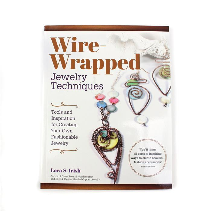 Wire Wrapped Jewellery Techniques By Lora S. Irish