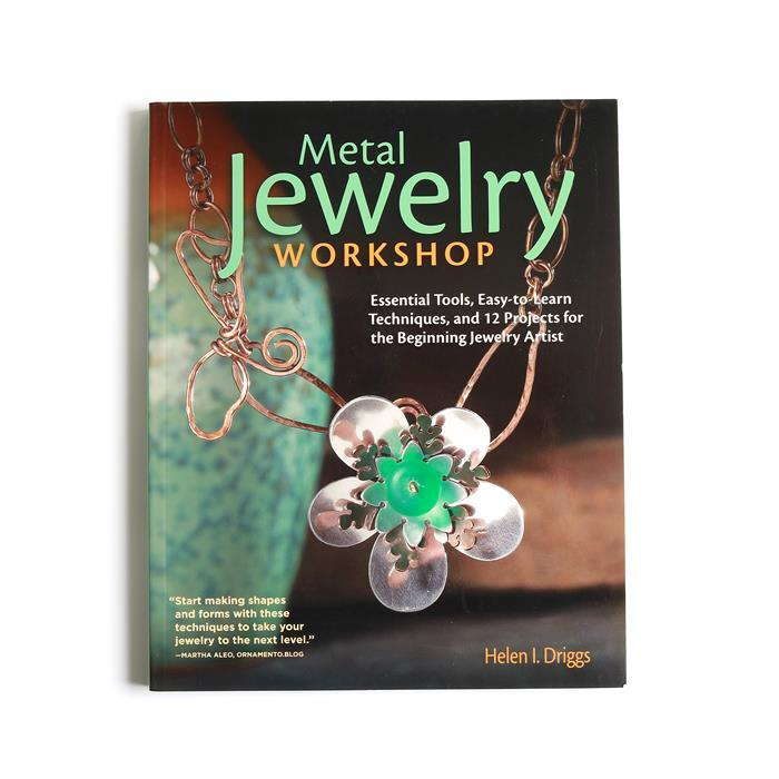 Metal Jewellery Workshop By Helen I. Driggs